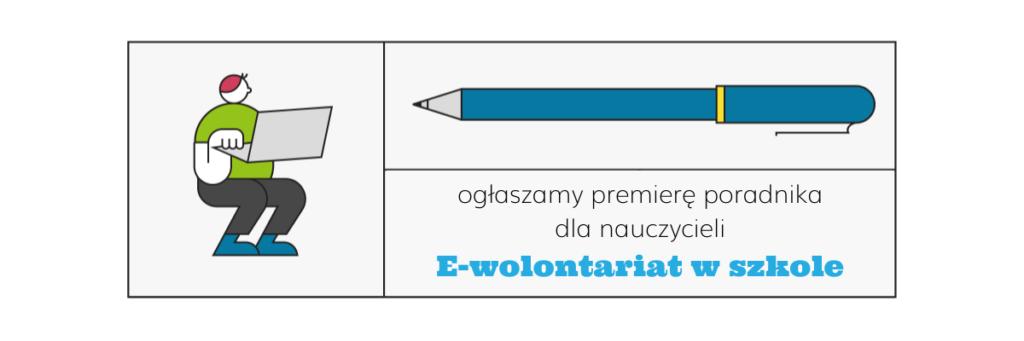 """Rysunek z napisem ogłaszamy premierę poradnika dla nauczycieli """"E-wolontariat w szkole"""""""